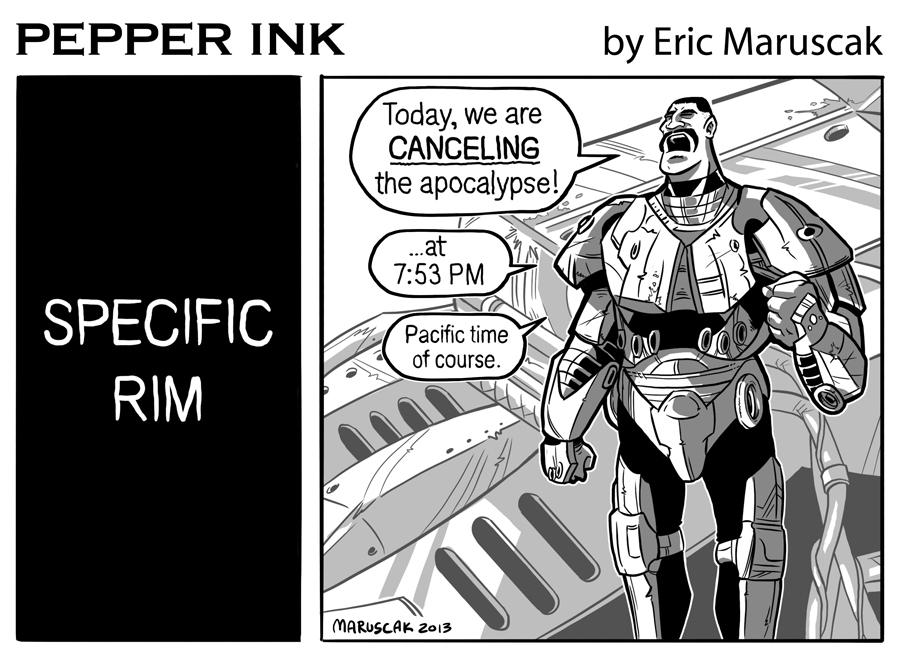 Pepperink - The webcomic by cartoonist Eric Maruscak. Pacific Rim gets very, very detailed in their schedule.